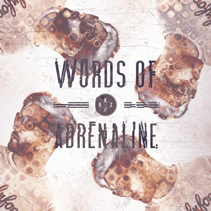 Words Of Adrenaline RKZ
